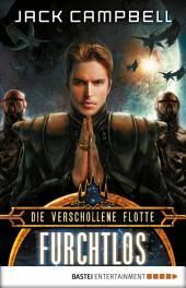 Die Verschollene Flotte: Furchtlos: Roman