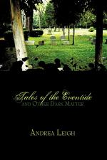 Tales of the Eventide and Other Dark Matter