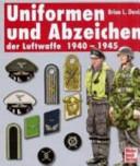 Uniformen und Abzeichen der Luftwaffe 1940   1945 PDF