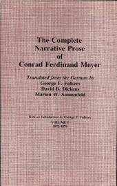 The Complete Narrative Prose of Conrad Ferdinand Meyer: Volume 1