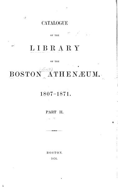 Download Catalogue of the Library of the Boston Athenaeum Book
