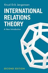 International Relations Theory: A New Introduction, Edition 2