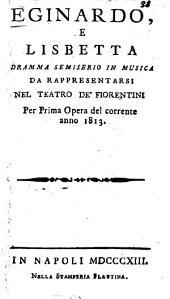 Eginardo, e Lisbetta: Drama semiserio in musica