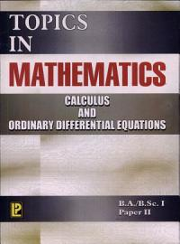 Topics In Mathematics Calculus And Ordinary Differential Equations