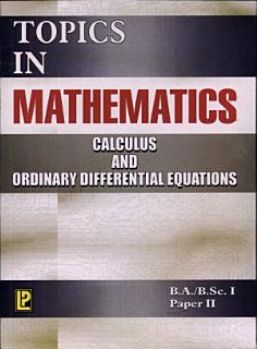 Topics in Mathematics Calculus and Ordinary Differential Equations Book