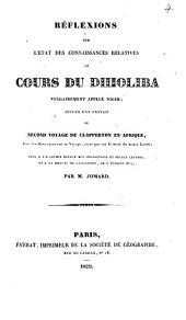 Réflexions sur l'état des connaissances relatives au cours du Dhioliba, vulgairement appelé Niger, suivies d'un extrait du second voyage de Clapperton en Afrique