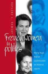 French Women In Politics Writing Power Book PDF