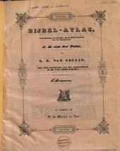 Bijbel-atlas in 24 kaarten: voornamelijk ten gebruike bij de Bijbelvertaling van den hoogleeraar J. H. van der Palm, Volume 1