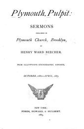 The Plymouth Pulpit: Sermons Preached in Plymouth Church, Brooklyn