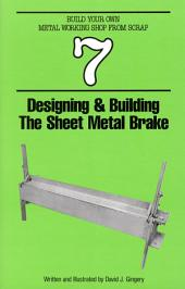Designing & Building the Sheet Metal Brake