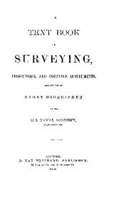 A Text Book on Surveying, Projections, and Portable Instruments.