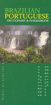 Brazilian Portuguese-English/English-Brazilian Portuguese Dictionary & Phrasebook
