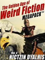 The Golden Age of Weird Fiction MEGAPACK TM  Vol  4  Nictzin Dyalhis PDF