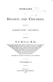 Diseases of Infants and Children: With Their Homoeopathic Treatment, Volume 2