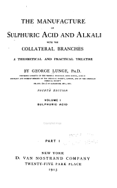 The Manufacture of Sulphuric Acid and Alkali, with the Collateral Branches. A Theoretical and Practical Treatise: Volume 1, Issue 1