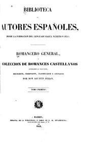 Romancero general, ó Coleccion de romances castellanos anteriores al siglo XVIII, recogidos, ordenados, clasificados y anotados: Volumen 1