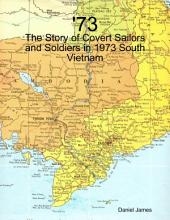 '73 - The Story of Covert Sailors and Soldiers in 1973 South Vietnam