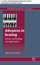 Advances in brazing: 11. Active metal brazing of advanced ceramic composites to metallic systems