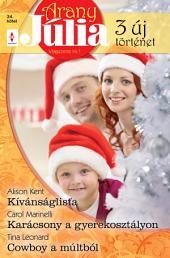 Arany Júlia 24. kötet: Kívánságlista, Karácsony a gyerekosztályon, Cowboy a múltból