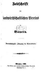 Zeitschrift des Landwirthschaftlichen Vereins in Bayern: zugl. Organ d. Agrikultur-Chemischen Versuchsstationen Bayerns. 1862