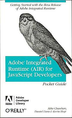 Adobe Integrated Runtime  AIR  for JavaScript Developers Pocket Reference PDF