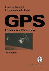 Global Positioning System: Theory and Practice, Edition 2