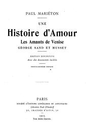 Une histoire d'amour: les amants de Venise, George Sand et Musset