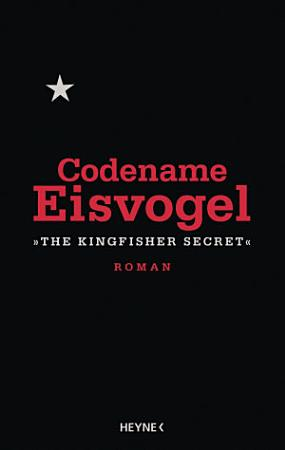 Codename Eisvogel       The Kingfisher Secret   PDF