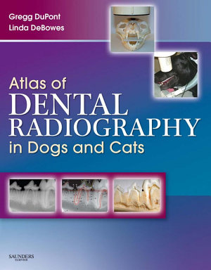 Atlas of Dental Radiography in Dogs and Cats - E-Book