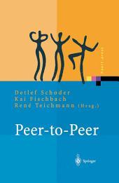 Peer-to-Peer: Ökonomische, technologische und juristische Perspektiven