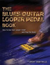The Blues Guitar Looper Pedal Book PDF