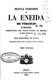 Nueva versión de la Eneida de Virgilio: en verso español acompañada del texto latino al frente, el mas correcto, Volume 2
