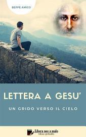 Lettera a Gesù - un grido verso il Cielo