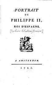 Portrait de Philippe II, Roi d'Espagne: Drame ...