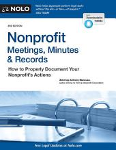Nonprofit Meetings, Minutes & Records: How to Properly Document Your Nonprofit's Actions, Edition 3