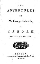 The Adventures of Mr. George Edwards, a Creole. The Second Edition. [By John Hill.]