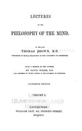 Lectures on the Philosophy of the Mind: Volume 1