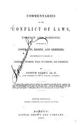 Commentaries on the conflict of laws, foreign and domestic: in regard to contracts, rights, and remedies, and especially in regard to marriages, divorces, wills, successions and judgments