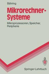 Mikrorechner-Systeme: Mikroprozessoren, Speicher, Peripherie