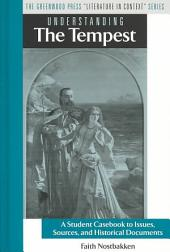 Understanding The Tempest: A Student Casebook to Issues, Sources, and Historical Documents
