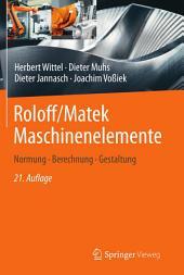 Roloff/Matek Maschinenelemente: Normung, Berechnung, Gestaltung, Ausgabe 21