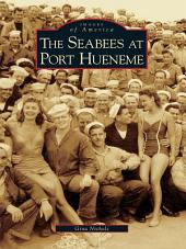 The Seabees at Port Hueneme