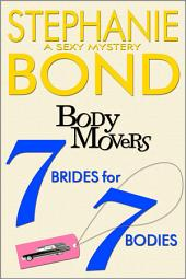7 Brides for 7 Bodies: A Body Movers novel