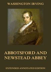 Abbotsford And Newstead Abbey (Annotated Edition)