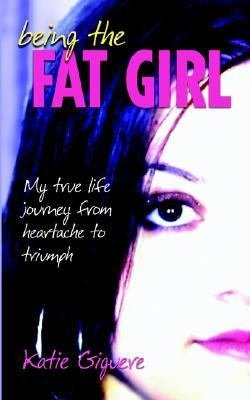 Being the Fat Girl PDF