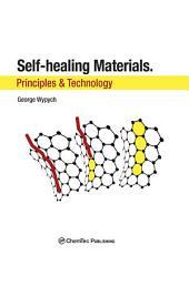 Self-Healing Materials: Principles and Technology