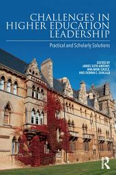 Challenges in Higher Education Leadership: Practical and Scholarly Solutions