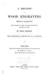 A Treatise on Wood Engraving: Historical and Practical,with Upwards of 300 Illustrations Engraved on Wood