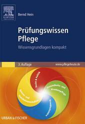 Prüfungswissen Pflege: Wissensgrundlagen kompakt, Ausgabe 3