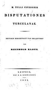 M. Tulli Ciceronis Disputationes Tusculanae